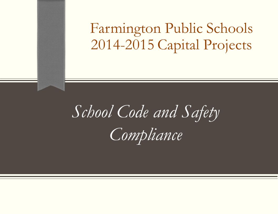 Farmington Public Schools 2014-2015 Capital Projects School Code and Safety Compliance