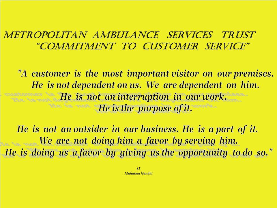 65 Mahatma Gandhi Metropolitan Ambulance Services Trust Commitment to Customer Service
