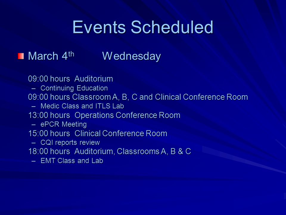 March Training Schedule March 31 st Tuesday Auditorium, Classrooms A, B, & C –ITLS Recertification