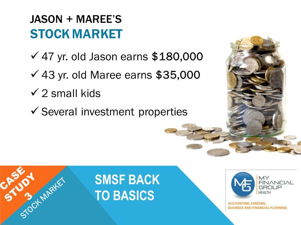 SMSF BACK TO BASICS JASON + MAREE'S CASE STUDY 3 STOCK MARKET 47 yr.