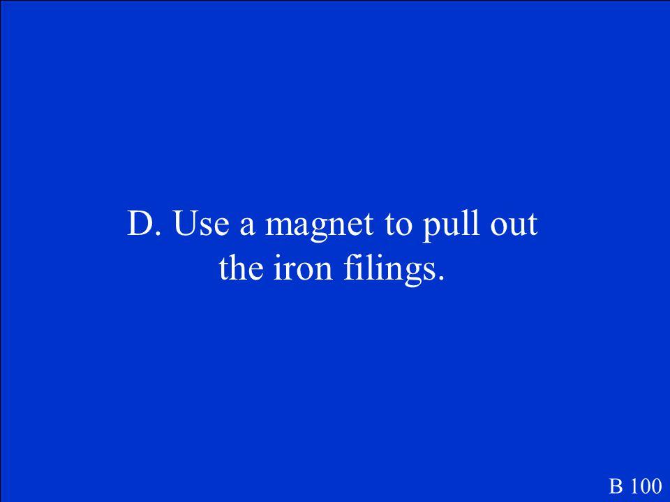 Iron filings are dark metal shavings.