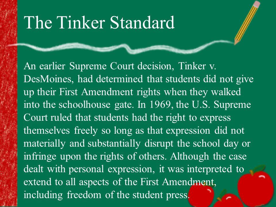 The Tinker Standard An earlier Supreme Court decision, Tinker v.
