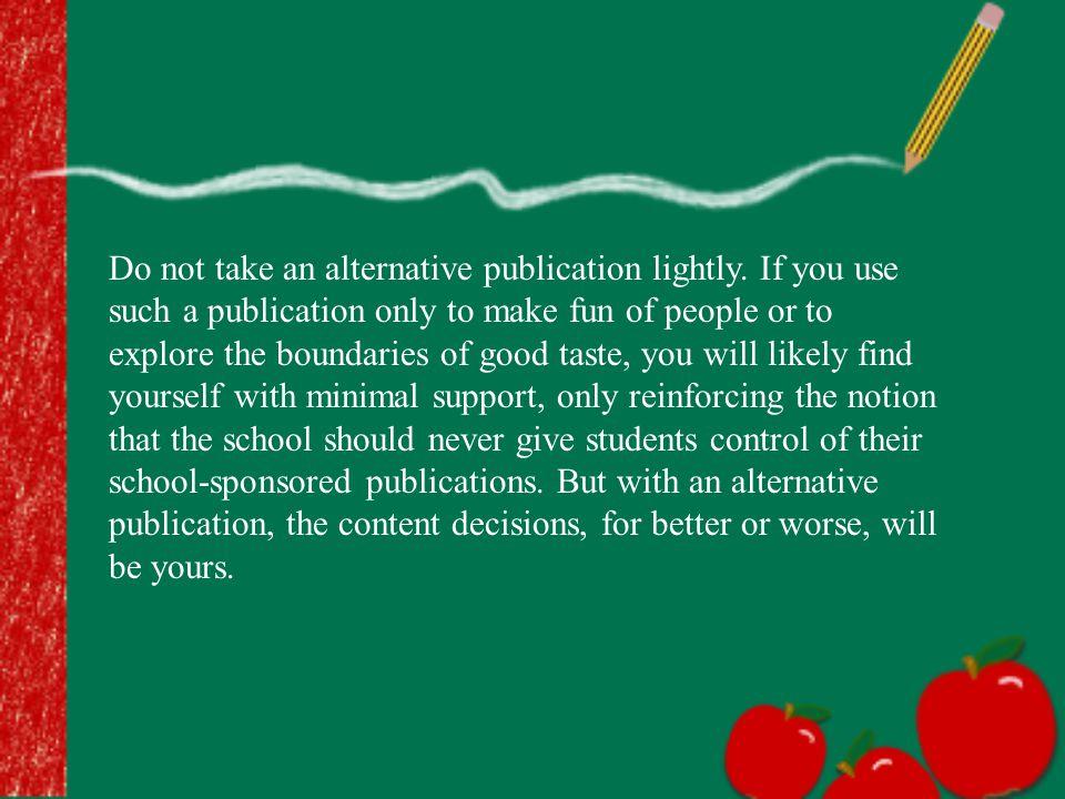 Do not take an alternative publication lightly.
