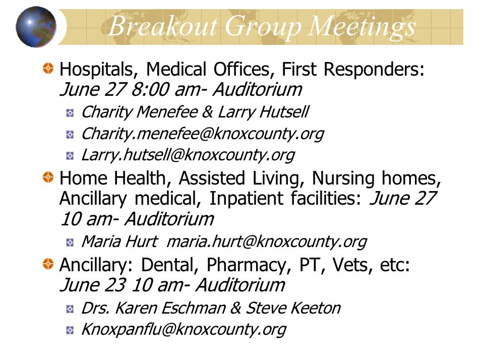 Breakout Group Meetings Hospitals, Medical Offices, First Responders: June 27 8:00 am- Auditorium Charity Menefee & Larry Hutsell Charity.menefee@knox