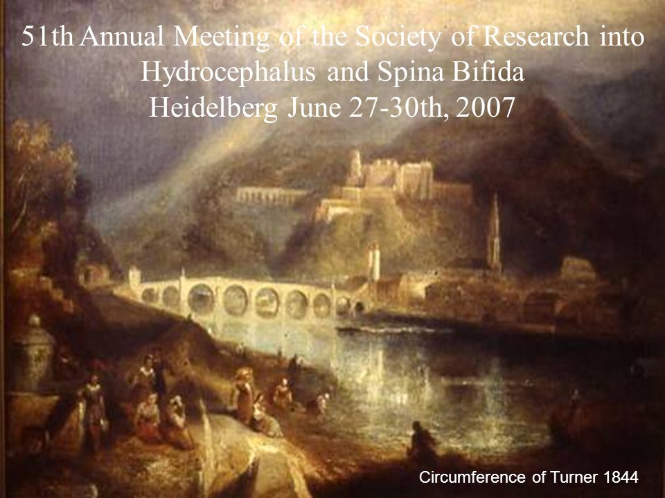 Circumference of Turner 1844 51th Annual Meeting of the Society of Research into Hydrocephalus and Spina Bifida Heidelberg June 27-30th, 2007