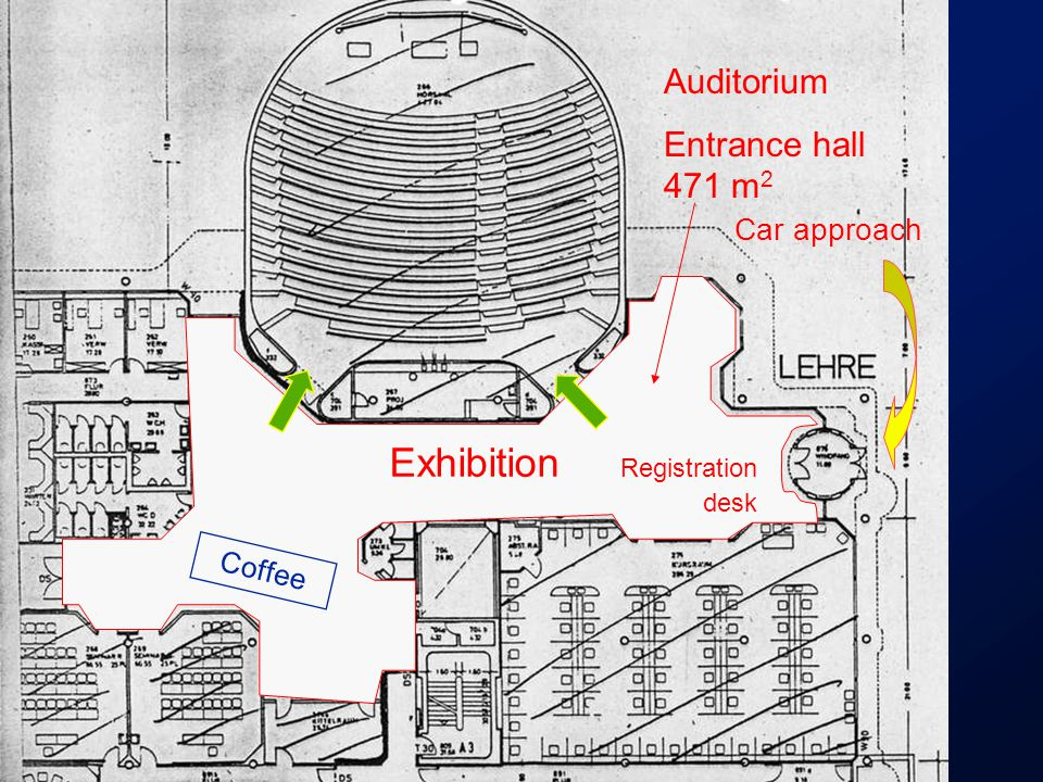 Auditorium Entrance hall 471 m 2 Car approach Exhibition Registration desk Coffee