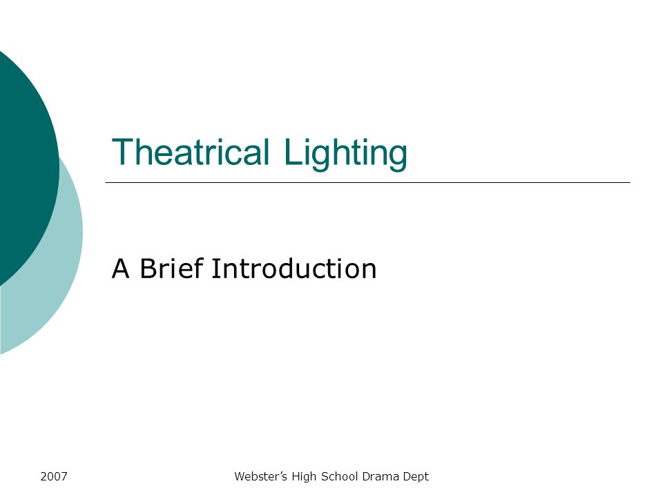 2007Webster's High School Drama Dept Theatrical Lighting A Brief Introduction