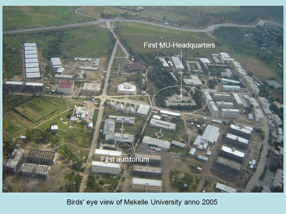 Birds eye view of Mekelle University anno 2005 First auditorium First MU-Headquarters