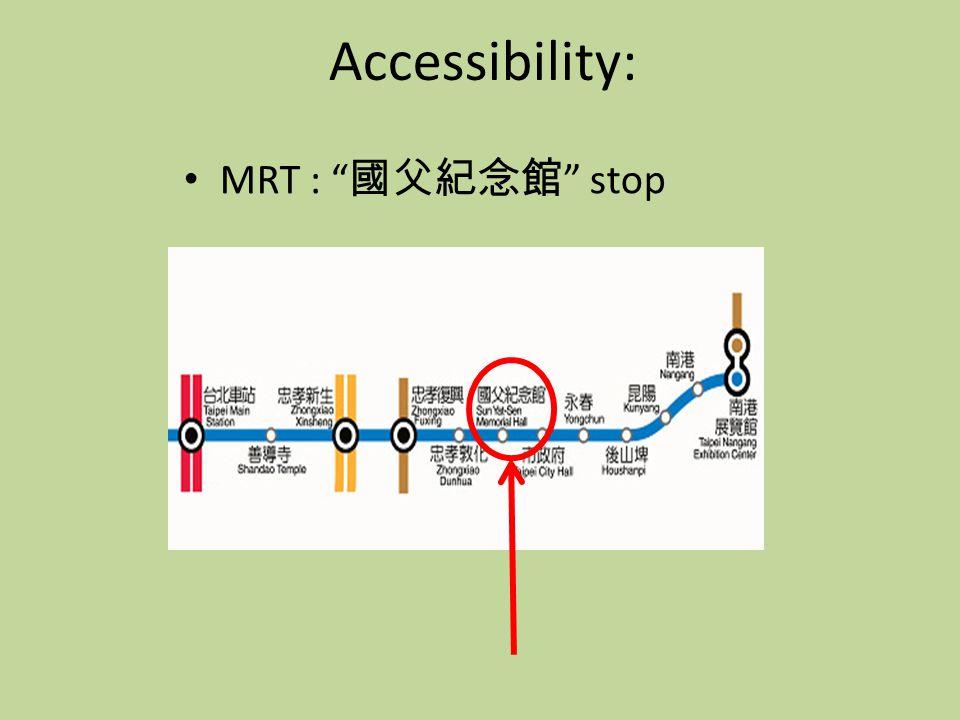 Accessibility: MRT : 國父紀念館 stop