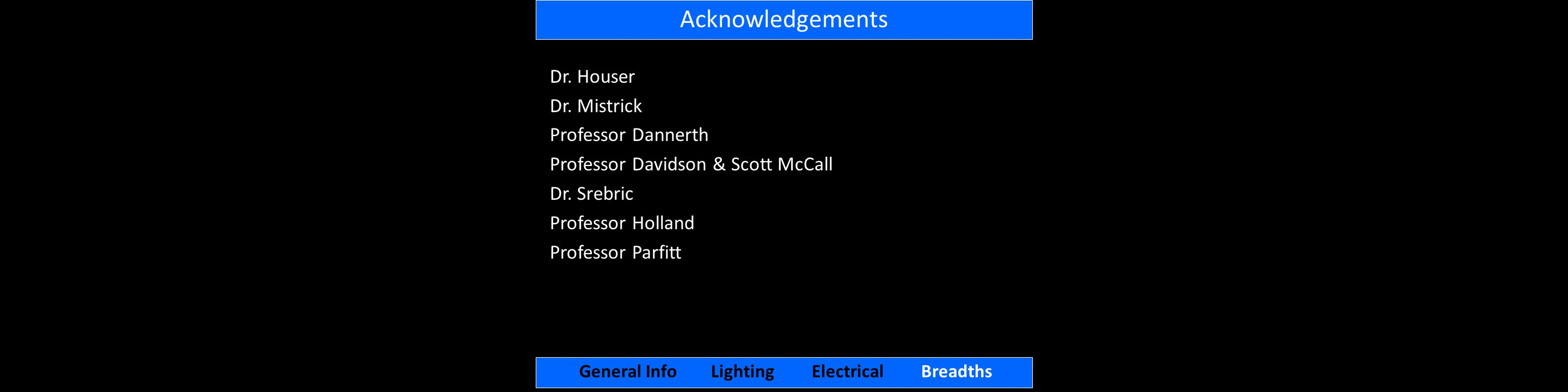 Acknowledgements General Info Lighting Electrical Breadths Dr.