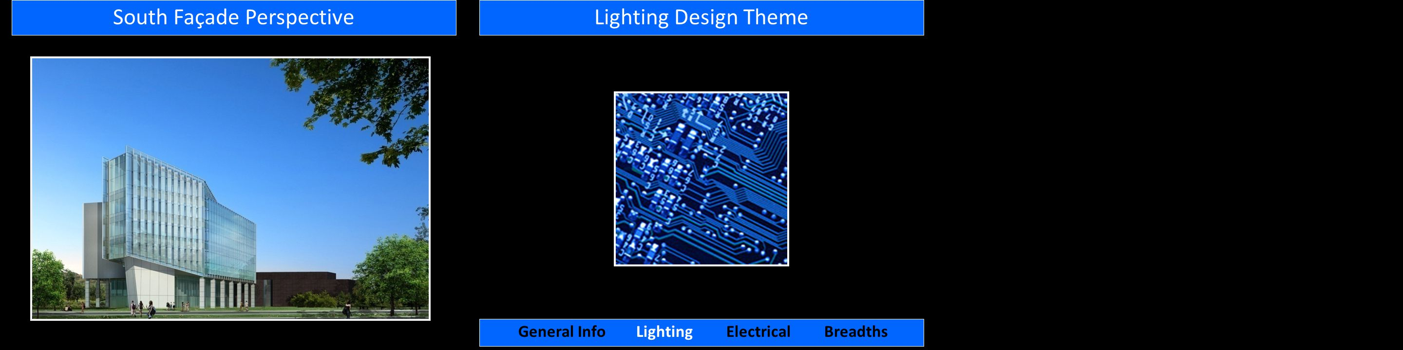 South Façade PerspectiveLighting Design Theme General Info Lighting Electrical Breadths