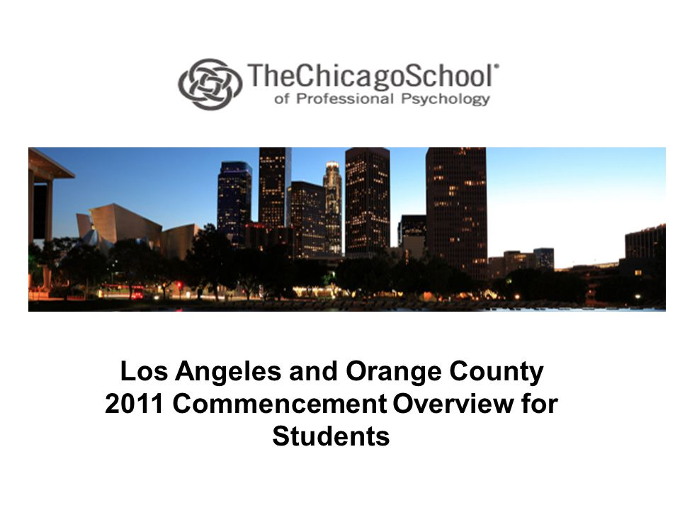 Los Angeles and Orange County 2011 Commencement Overview for Students