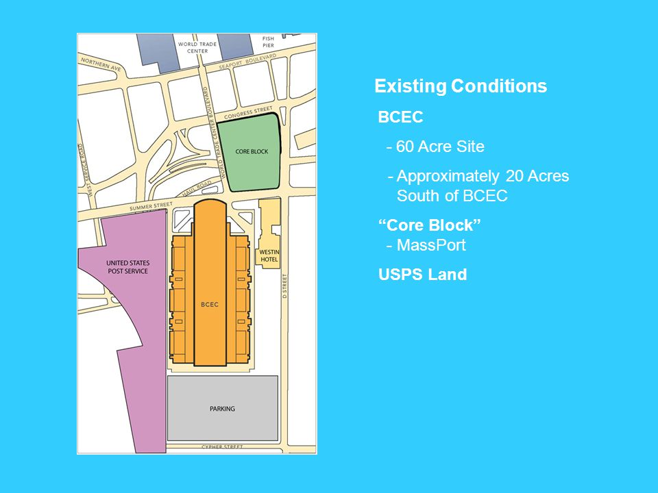 Existing Conditions BCEC - 60 Acre Site - Approximately 20 Acres South of BCEC Core Block - MassPort USPS Land