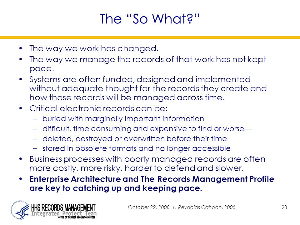 October 22, 200828 The So What The way we work has changed.