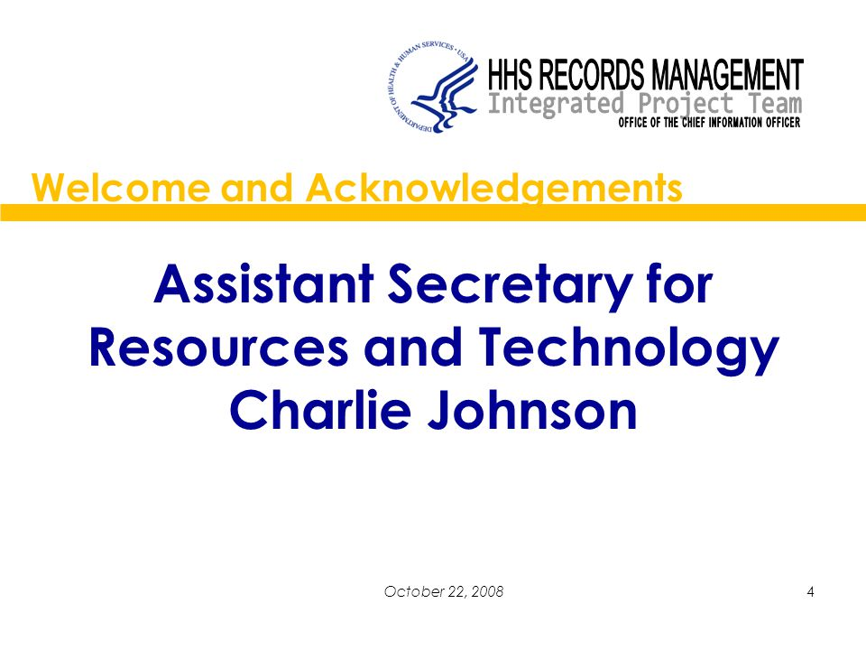 4October 22, 2008 Assistant Secretary for Resources and Technology Charlie Johnson Welcome and Acknowledgements
