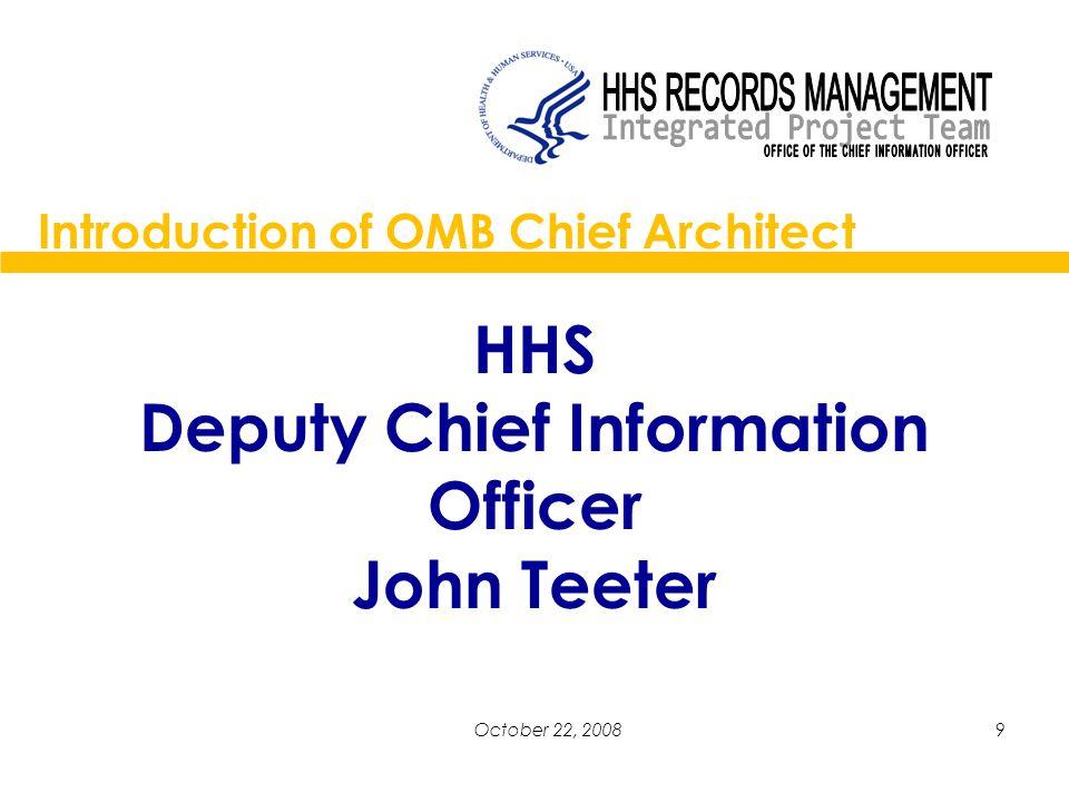 10October 22, 2008 OMB Chief Enterprise Architect Kshemendra N.