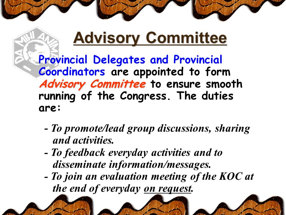Advisory Committee Advisory Committee Provincial Delegates and Provincial Coordinators are appointed to form Advisory Committee to ensure smooth running of the Congress.