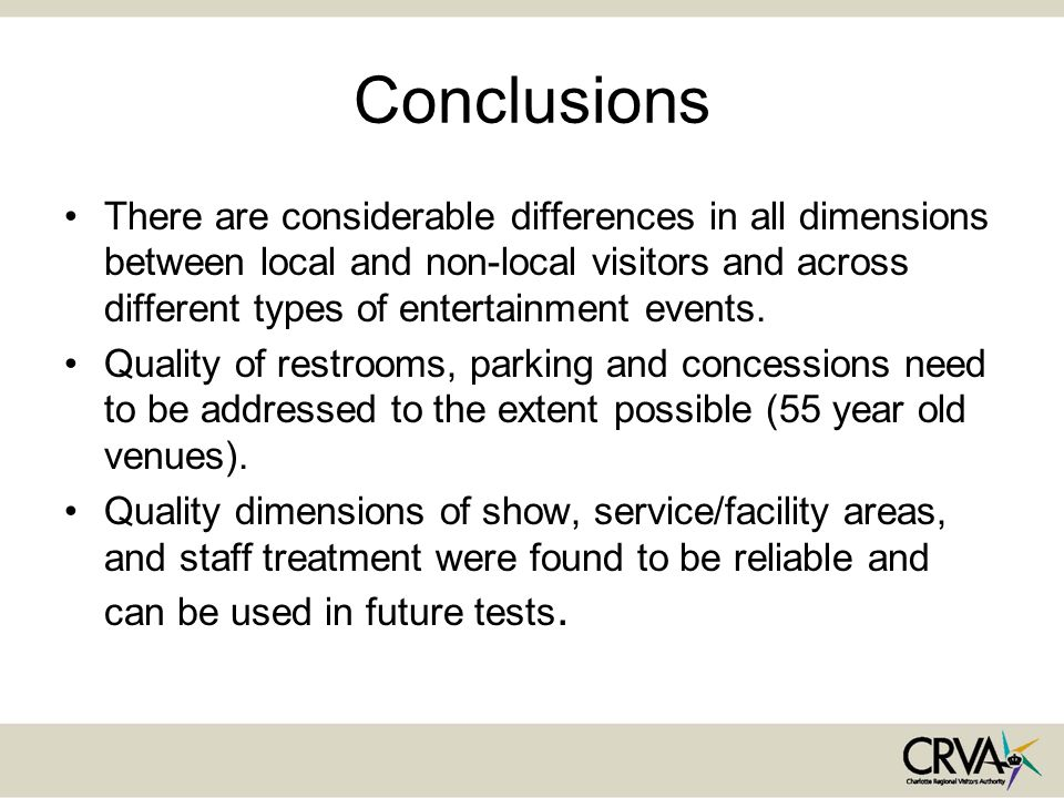 Conclusions There are considerable differences in all dimensions between local and non-local visitors and across different types of entertainment events.