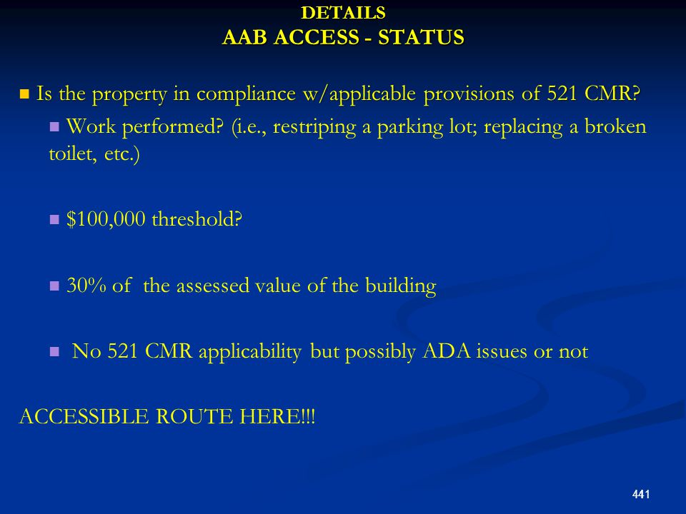 DETAILS AAB ACCESS - STATUS Is the property in compliance w/applicable provisions of 521 CMR.