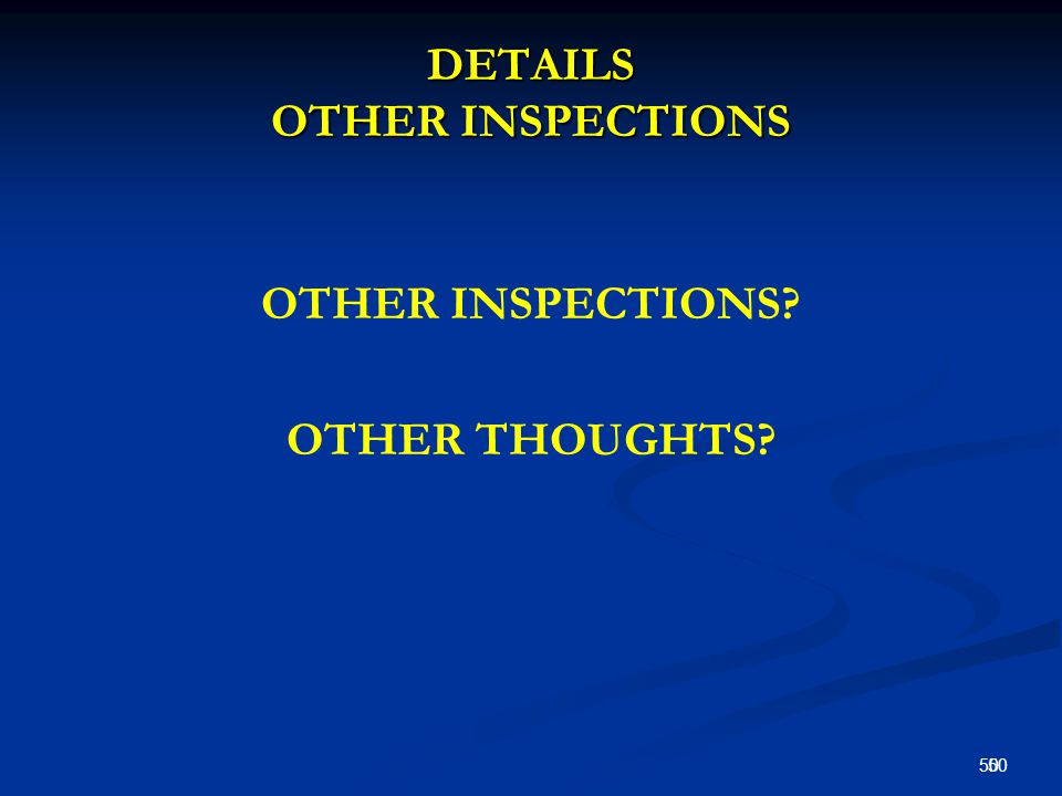 DETAILS OTHER INSPECTIONS OTHER INSPECTIONS OTHER THOUGHTS 50