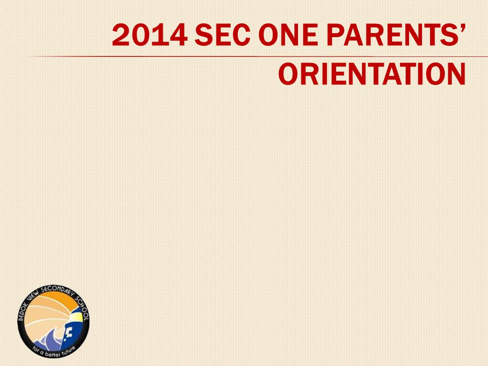 2014 SEC ONE PARENTS' ORIENTATION