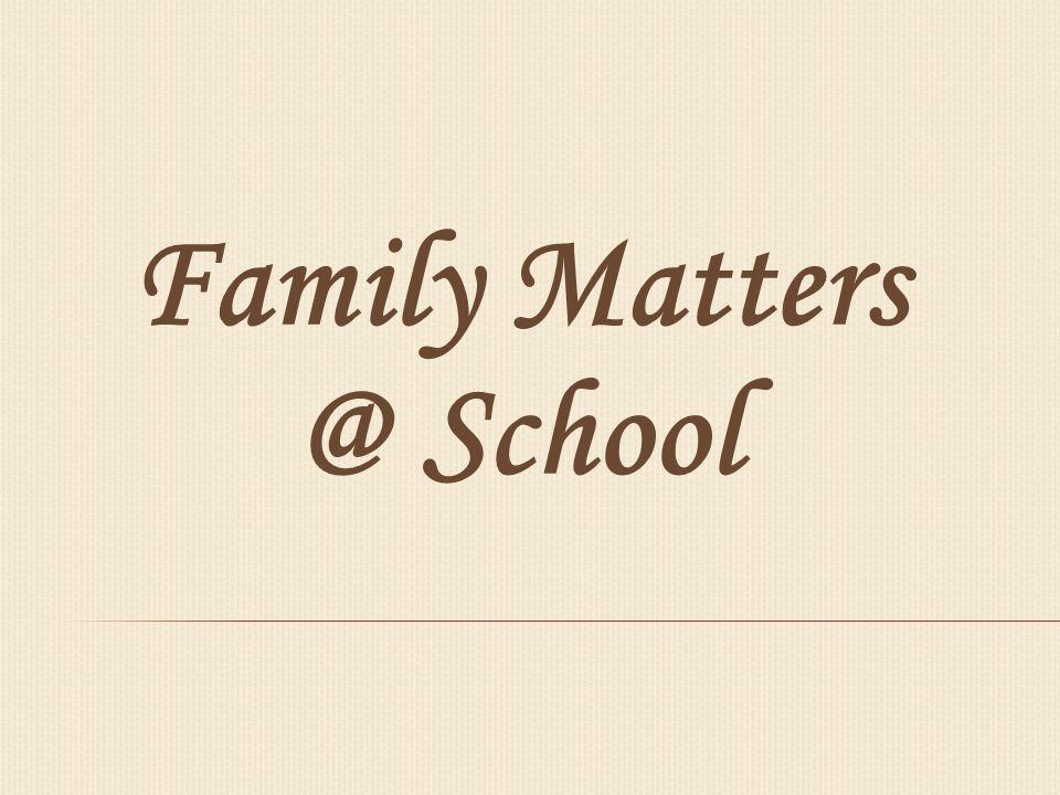 Family Matters @ School