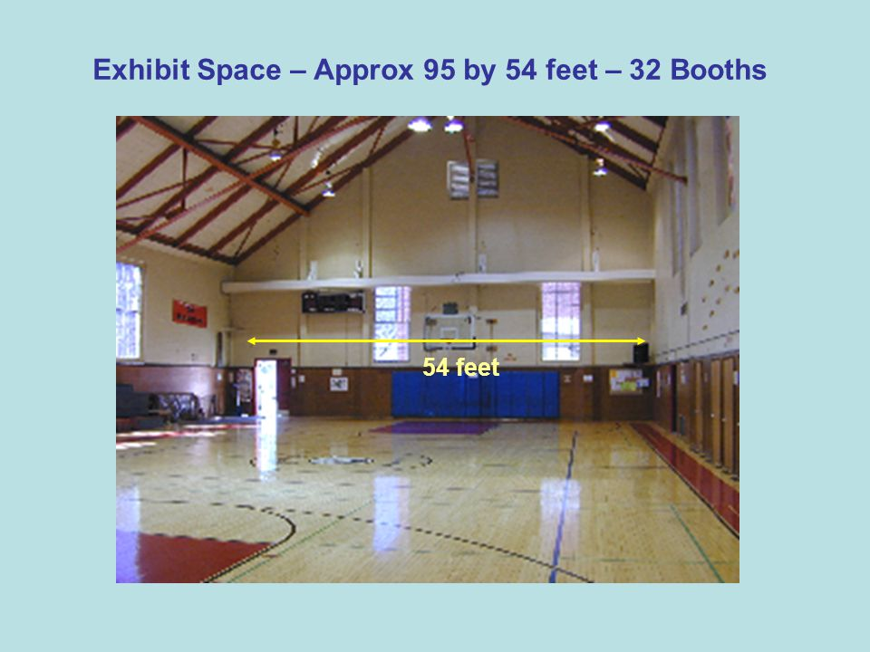 Exhibit Space – Approx 95 by 54 feet – 32 Booths 54 feet