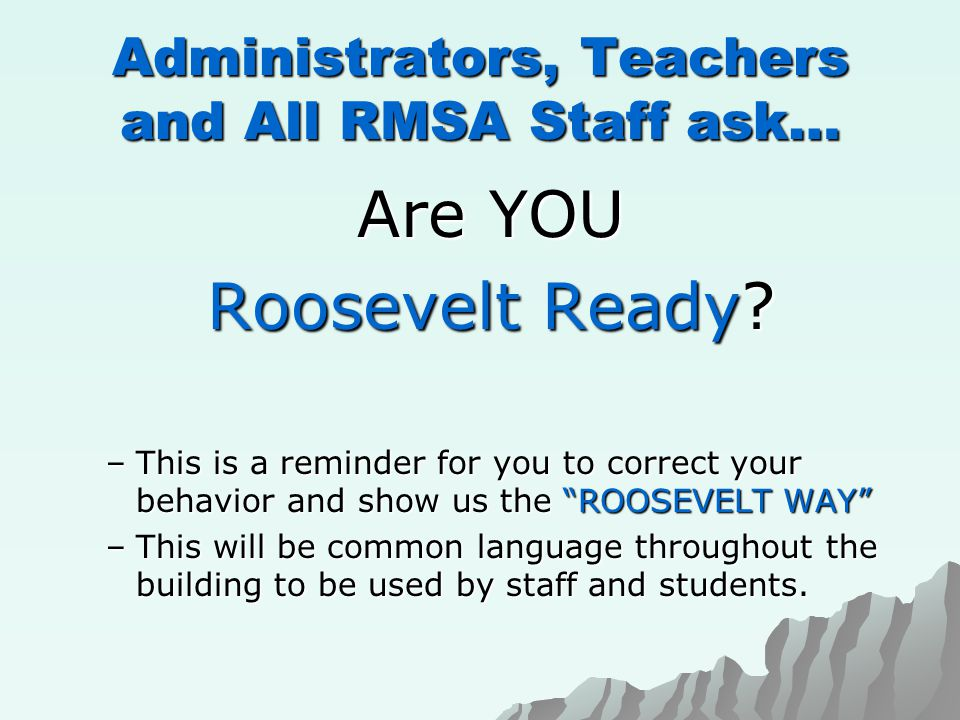 Administrators, Teachers and All RMSA Staff ask… Are YOU Are YOU Roosevelt Ready.