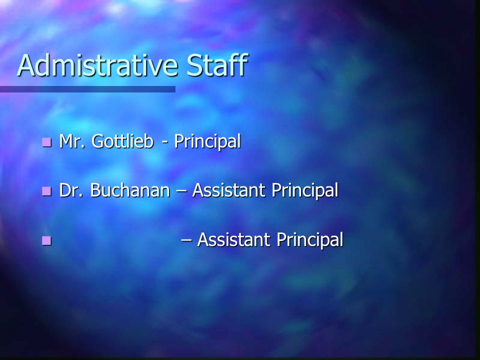 Admistrative Staff Mr. Gottlieb - Principal Mr. Gottlieb - Principal Dr.