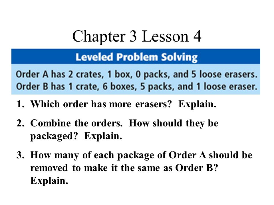 Chapter 3 Lesson 4 1.Which order has more erasers.