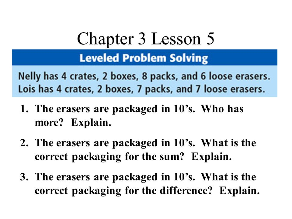 Chapter 3 Lesson 5 1.The erasers are packaged in 10's.