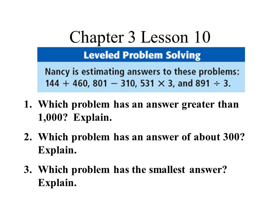 Chapter 3 Lesson 10 1.Which problem has an answer greater than 1,000.