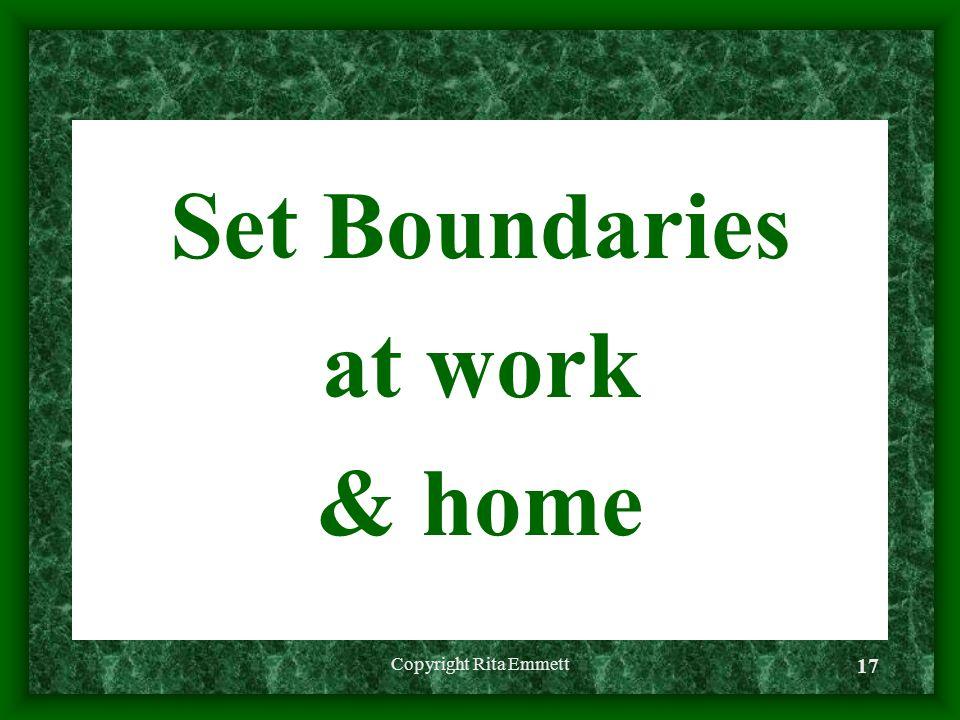 Set Boundaries at work & home Copyright Rita Emmett 17