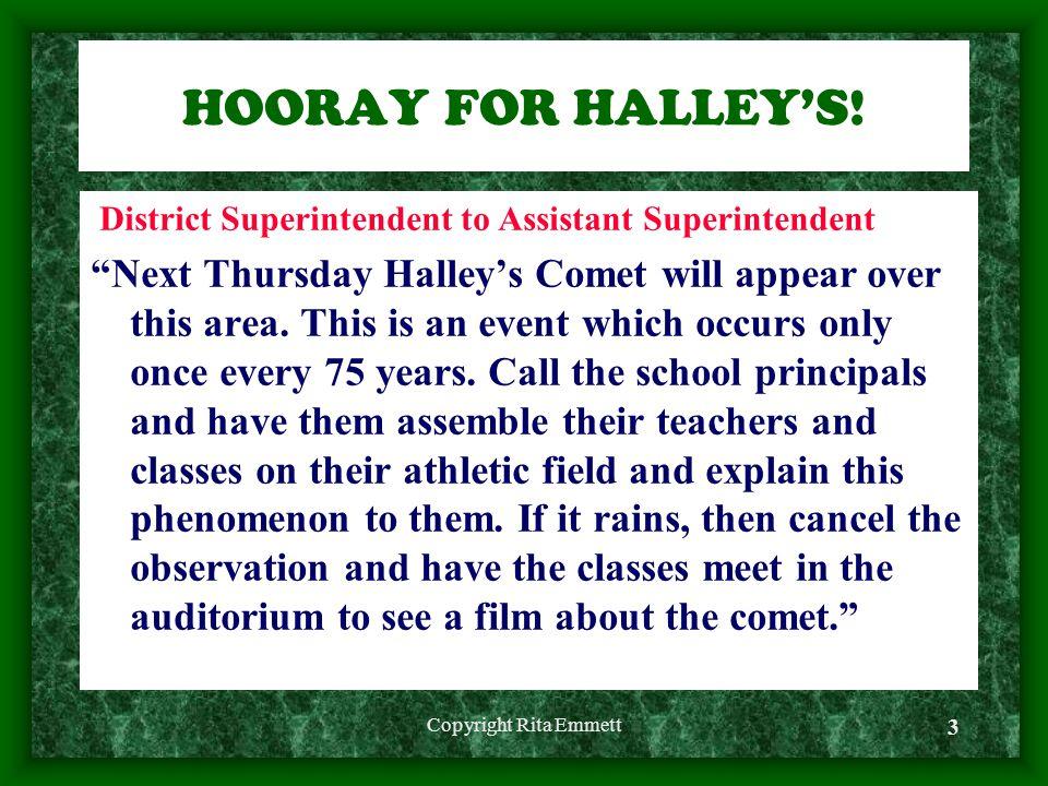 Copyright Rita Emmett 3 HOORAY FOR HALLEY'S.