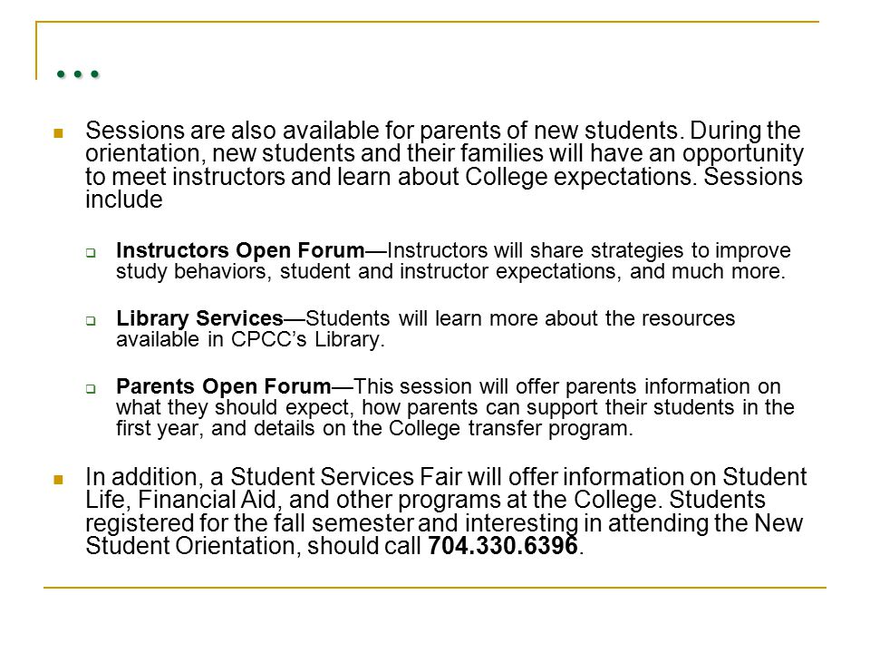 … Sessions are also available for parents of new students.