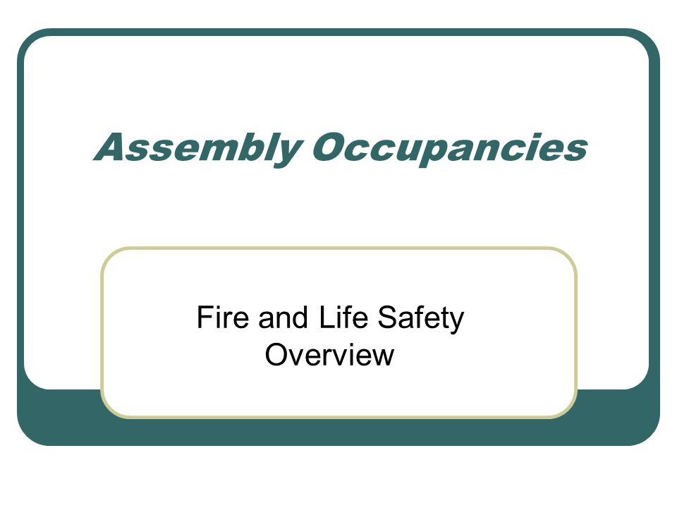 Assembly Occupancies Fire and Life Safety Overview