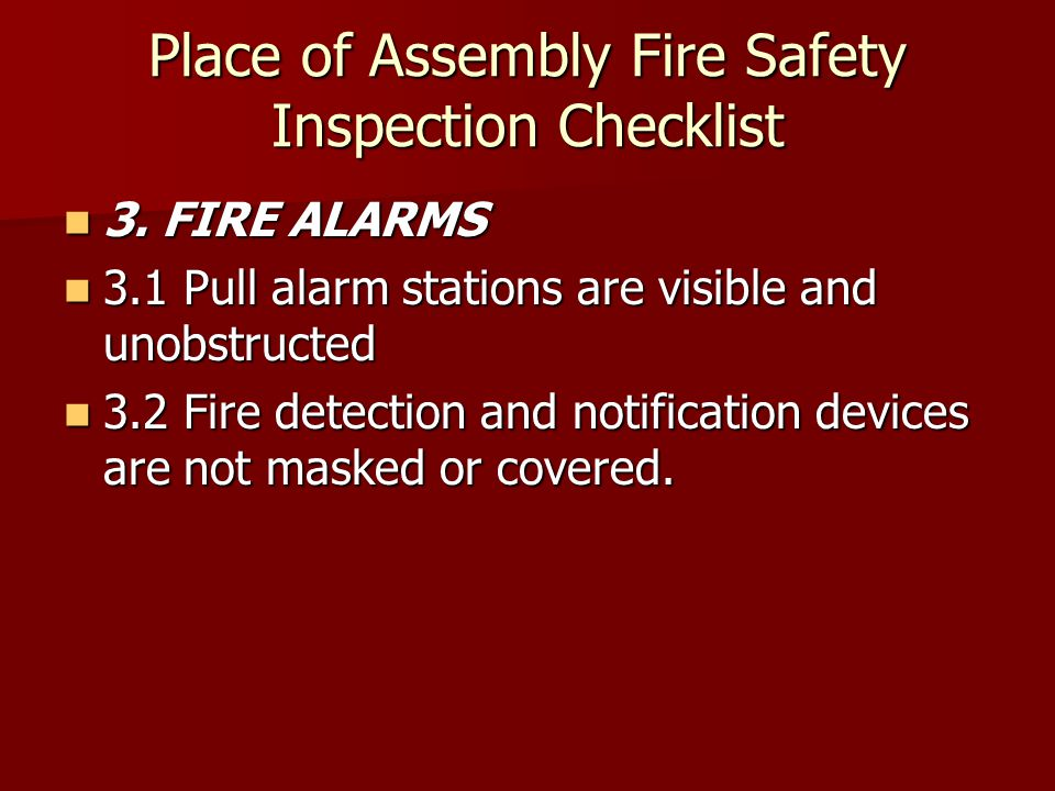3. FIRE ALARMS 3. FIRE ALARMS 3.1 Pull alarm stations are visible and unobstructed 3.1 Pull alarm stations are visible and unobstructed 3.2 Fire detec