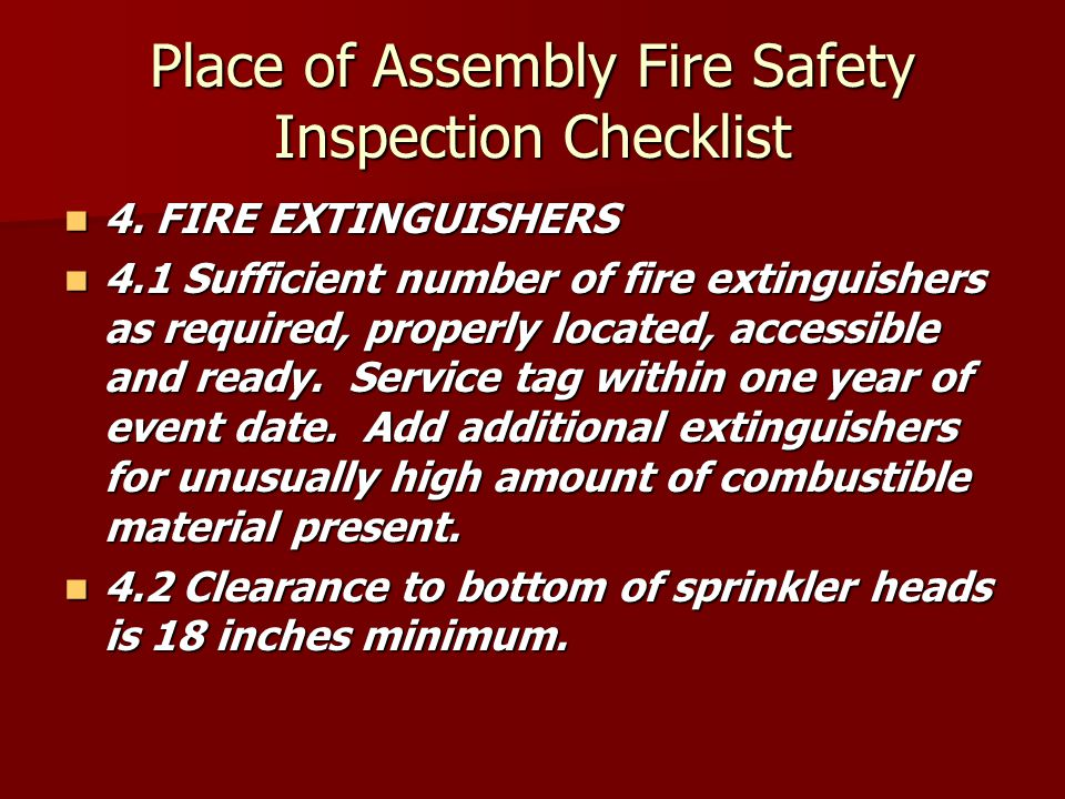 4. FIRE EXTINGUISHERS 4. FIRE EXTINGUISHERS 4.1 Sufficient number of fire extinguishers as required, properly located, accessible and ready. Service t