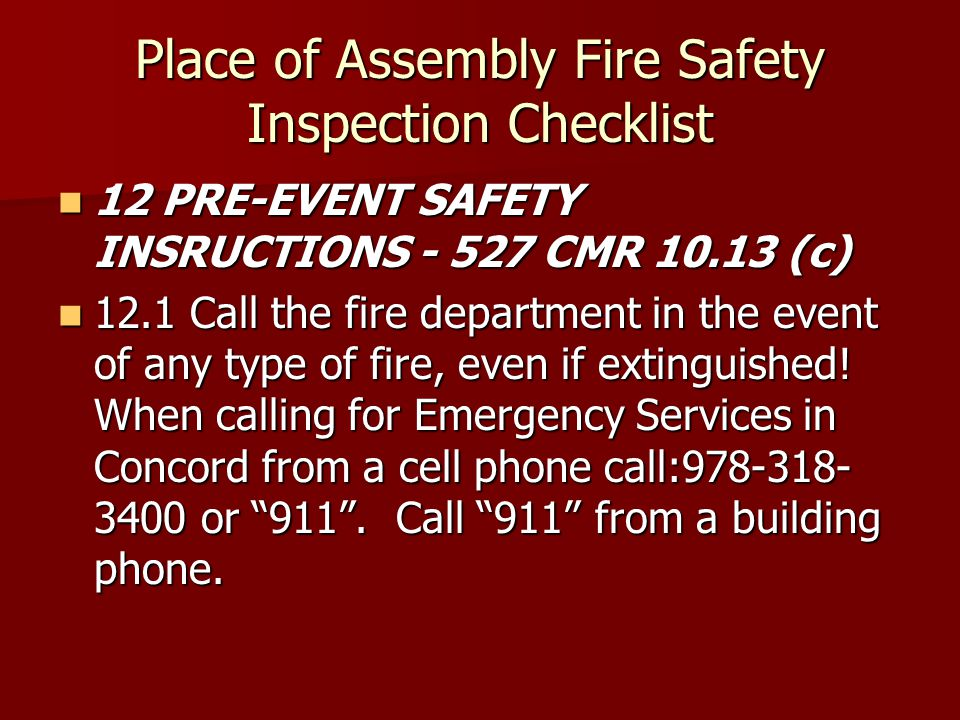 Place of Assembly Fire Safety Inspection Checklist 12 PRE-EVENT SAFETY INSRUCTIONS - 527 CMR 10.13 (c) 12 PRE-EVENT SAFETY INSRUCTIONS - 527 CMR 10.13