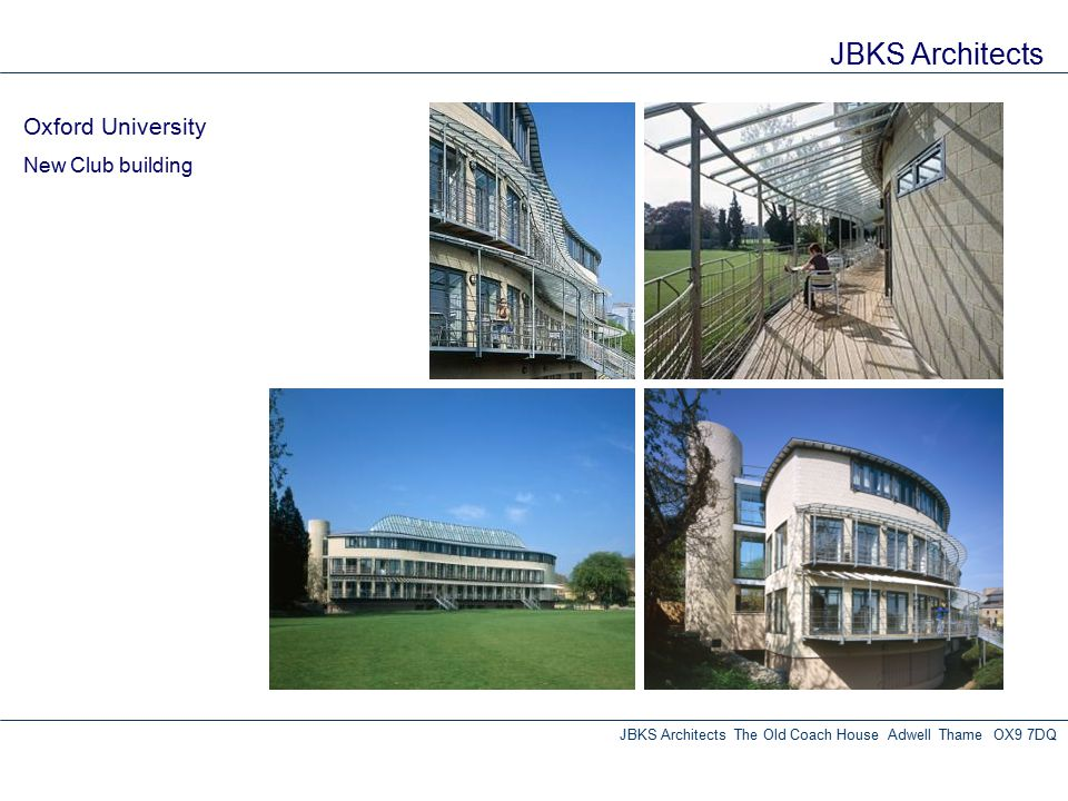 JBKS Architects Oxford University New Club building JBKS Architects The Old Coach House Adwell Thame OX9 7DQ