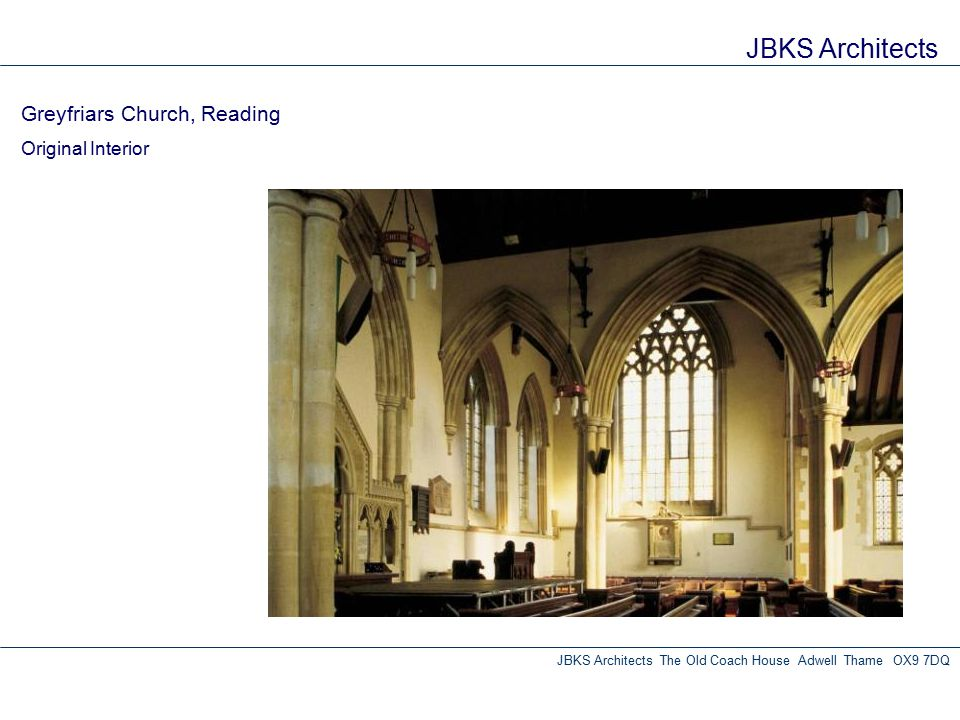 JBKS Architects Greyfriars Church, Reading Original Interior JBKS Architects The Old Coach House Adwell Thame OX9 7DQ