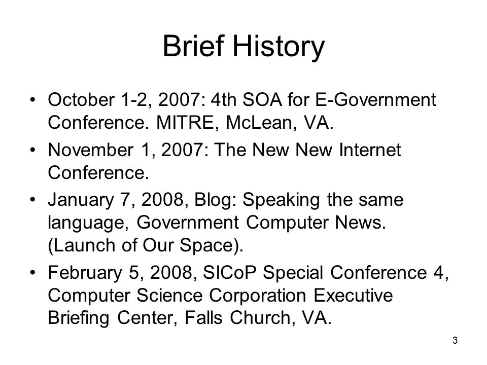 4 Brief History February 19, 2008, Improved Access to EPA & Interagency Information: Before and After with Web 2.0 for the Collaboration Technology Community of Practice Inaugural Meeting, National Academy of Public Administration, Washington, DC.