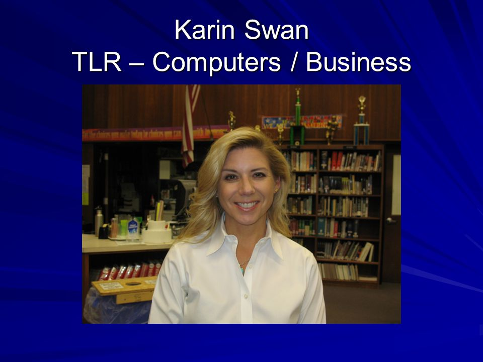Karin Swan TLR – Computers / Business