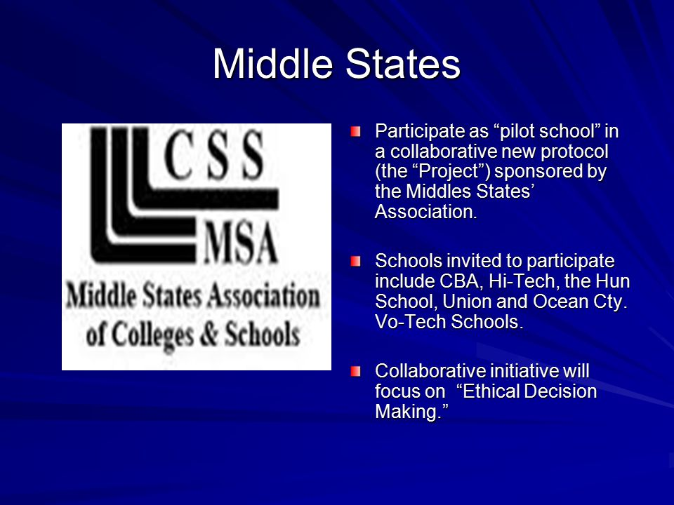 """Middle States Participate as """"pilot school"""" in a collaborative new protocol (the """"Project"""") sponsored by the Middles States' Association. Schools invi"""