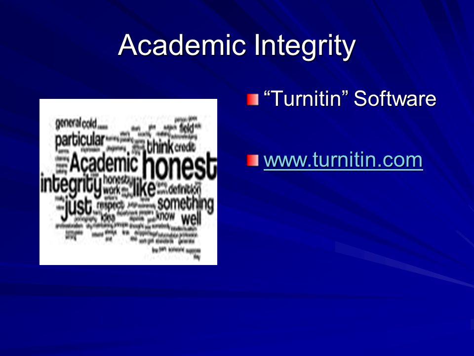 "Academic Integrity ""Turnitin"" Software www.turnitin.com"