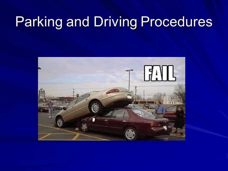 Parking and Driving Procedures