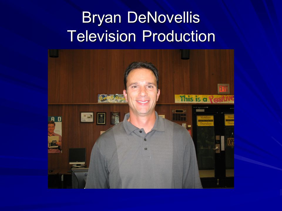 Bryan DeNovellis Television Production