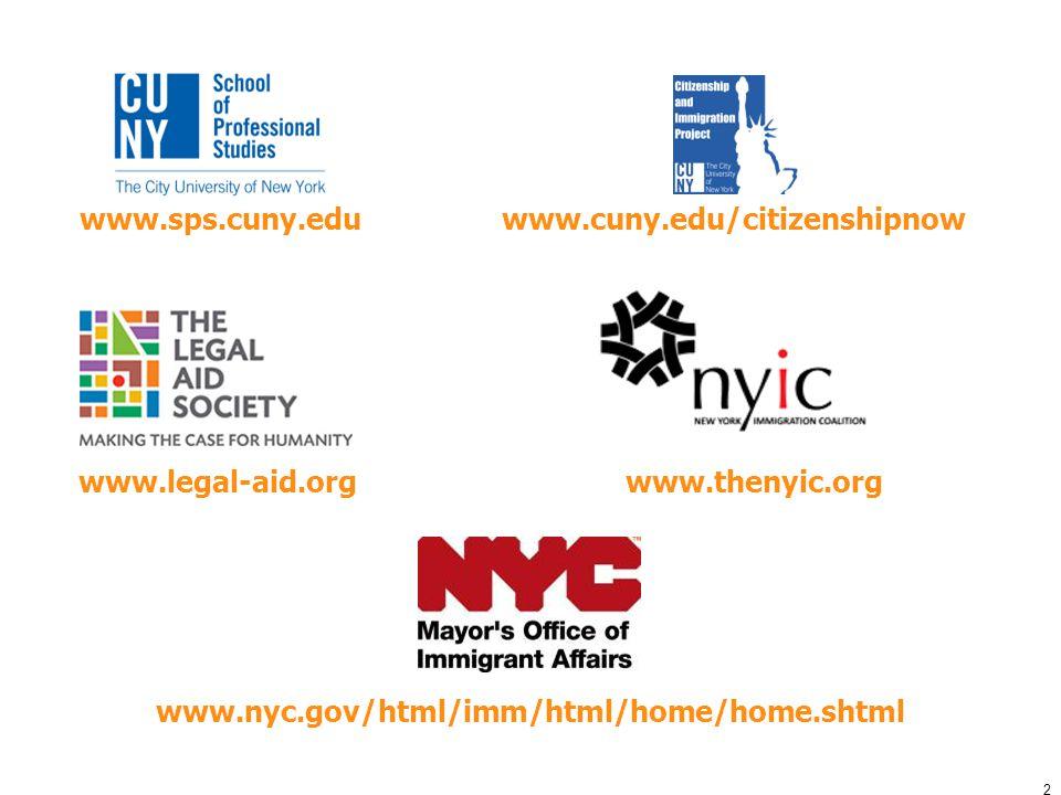 2 www.cuny.edu/citizenshipnow www.sps.cuny.edu www.legal-aid.orgwww.thenyic.org www.nyc.gov/html/imm/html/home/home.shtml