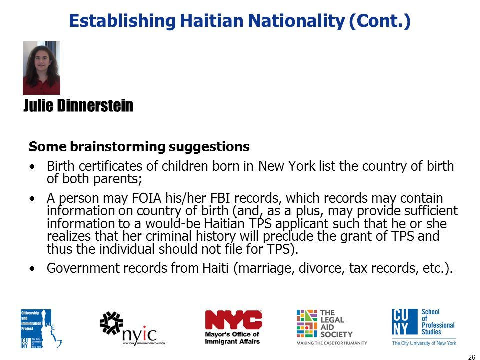 26 Establishing Haitian Nationality (Cont.) Some brainstorming suggestions Birth certificates of children born in New York list the country of birth o