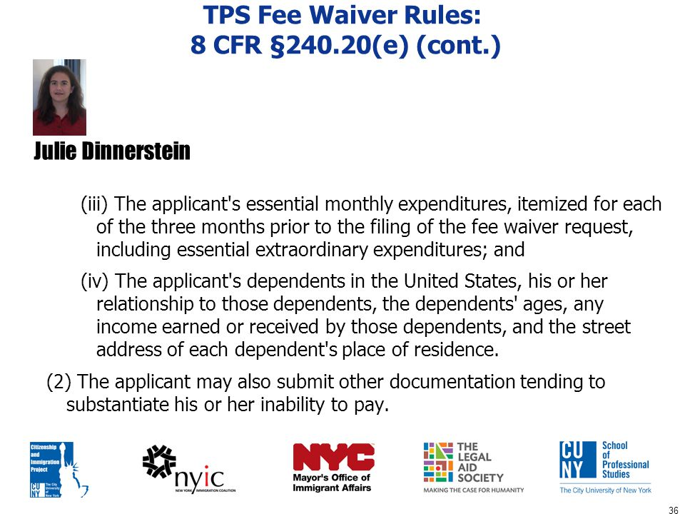 36 TPS Fee Waiver Rules: 8 CFR §240.20(e) (cont.) (iii) The applicant's essential monthly expenditures, itemized for each of the three months prior to
